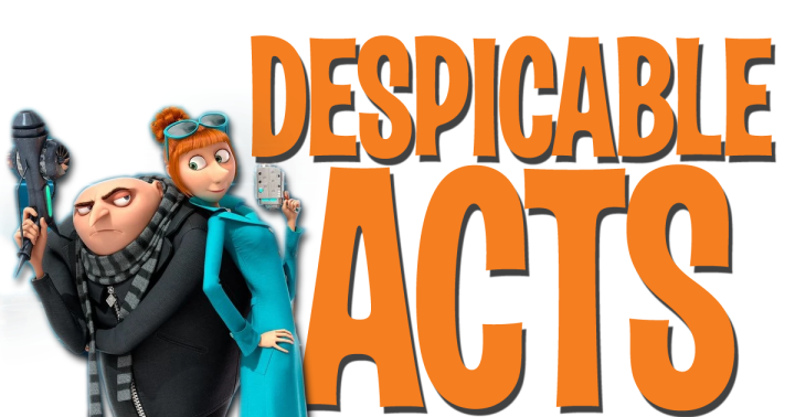 Despicable acts